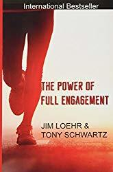 Jim Loehr and Tony Schwartz - The Power of Full Engagement